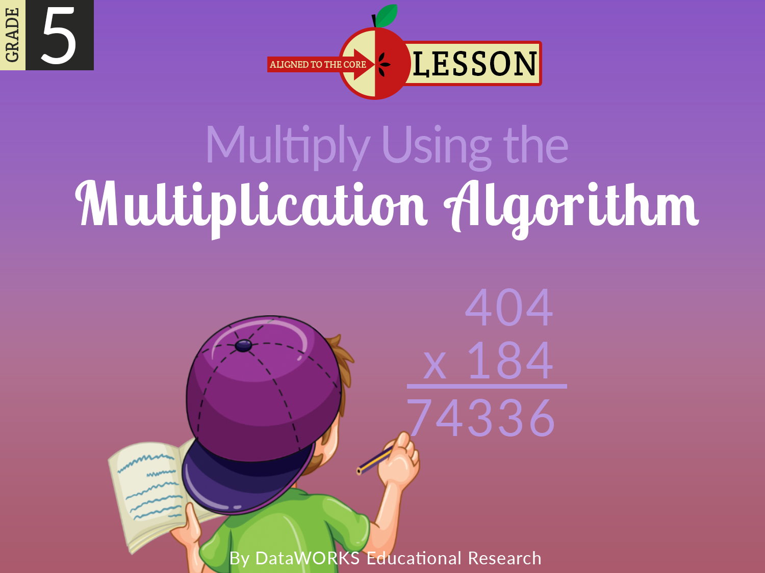 Multiply Using the Multiplication Algorithm
